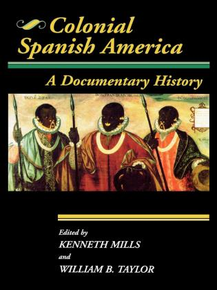 Cover image for the book Colonial Spanish America: A Documentary History