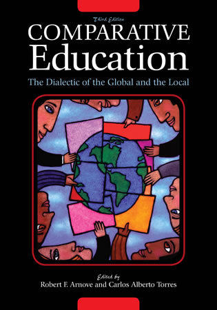 Cover image for the book Comparative Education: The Dialectic of the Global and the Local, Third Edition