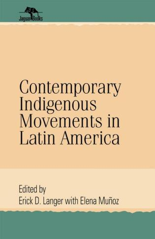 Cover image for the book Contemporary Indigenous Movements in Latin America