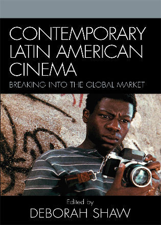 Cover image for the book Contemporary Latin American Cinema: Breaking into the Global Market