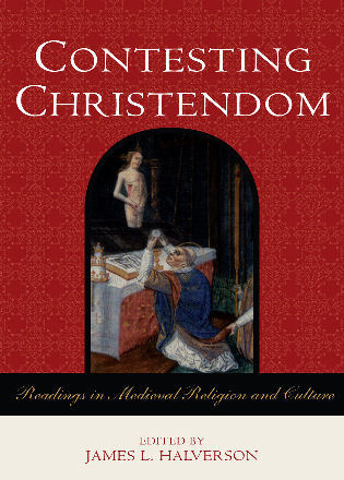 Cover image for the book Contesting Christendom: Readings in Medieval Religion and Culture
