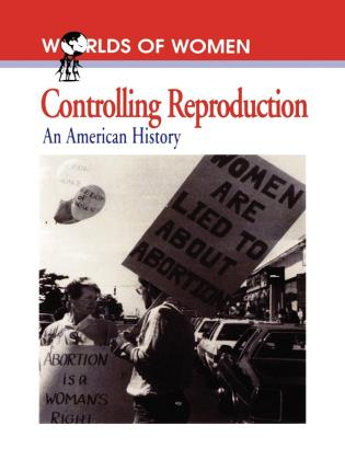 Cover image for the book Controlling Reproduction: An American History
