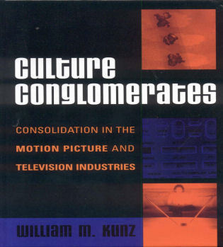 Cover image for the book Culture Conglomerates: Consolidation in the Motion Picture and Television Industries