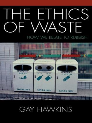 Cover image for the book The Ethics of Waste: How We Relate to Rubbish
