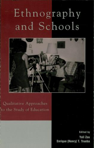 Cover image for the book Ethnography and Schools: Qualitative Approaches to the Study of Education