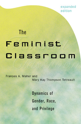 Cover image for the book The Feminist Classroom: Dynamics of Gender, Race, and Privilege