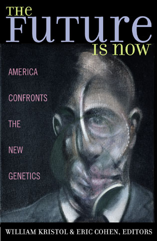 Cover image for the book The Future is Now: America Confronts the New Genetics