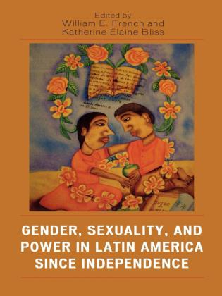 Cover image for the book Gender, Sexuality, and Power in Latin America since Independence