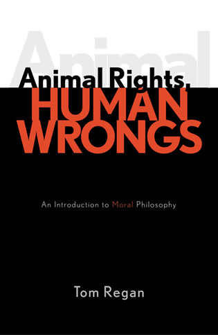 Cover image for the book Animal Rights, Human Wrongs: An Introduction to Moral Philosophy