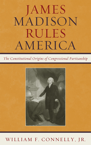 Cover image for the book James Madison Rules America: The Constitutional Origins of Congressional Partisanship