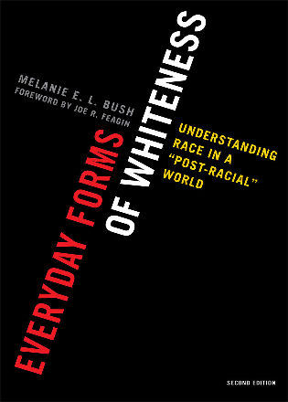 Cover image for the book Everyday Forms of Whiteness: Understanding Race in a 'Post-Racial' World, Second Edition