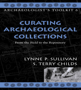 Cover image for the book Curating Archaeological Collections: From the Field to the Repository