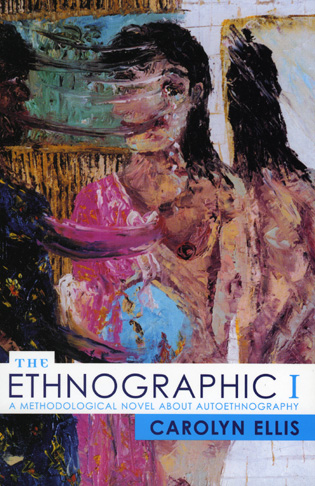 Cover image for the book The Ethnographic I: A Methodological Novel about Autoethnography
