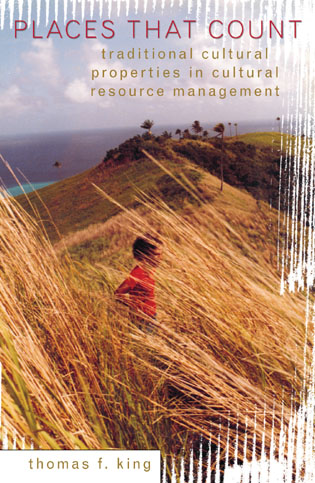 Cover image for the book Places That Count: Traditional Cultural Properties in Cultural Resource Management