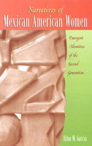 Cover image for the book Narratives of Mexican American Women: Emergent Identities of the Second Generation