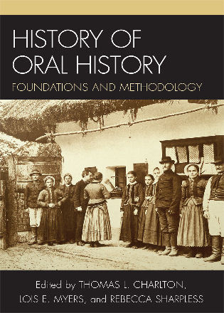 Cover image for the book History of Oral History: Foundations and Methodology