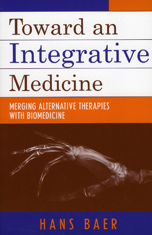 Cover image for the book Toward an Integrative Medicine: Merging Alternative Therapies with Biomedicine