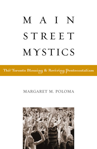 Cover image for the book Main Street Mystics: The Toronto Blessing and Reviving Pentecostalism