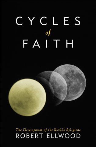 Cover image for the book Cycles of Faith: The Development of the World's Religions