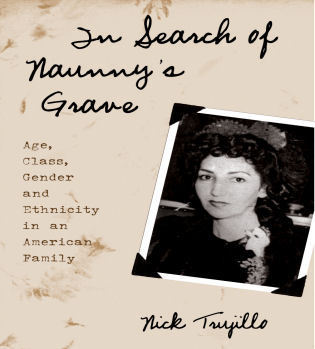Cover image for the book In Search of Naunny's Grave: Age, Class, Gender and Ethnicity in an American Family