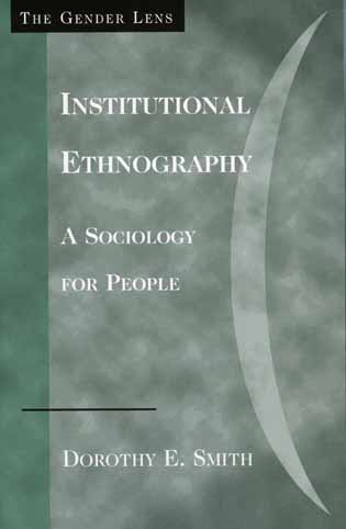 Cover image for the book Institutional Ethnography: A Sociology for People