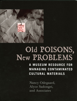 Cover image for the book Old Poisons, New Problems: A Museum Resource for Managing Contaminated Cultural Materials