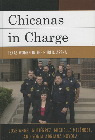 Cover image for the book Chicanas in Charge: Texas Women in the Public Arena