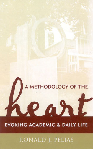 Cover image for the book A Methodology of the Heart: Evoking Academic and Daily Life