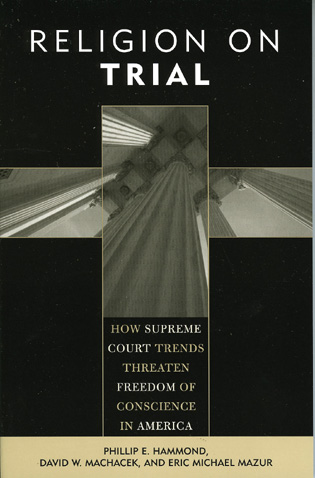 Cover image for the book Religion on Trial: How Supreme Court Trends Threaten Freedom of Conscience in America