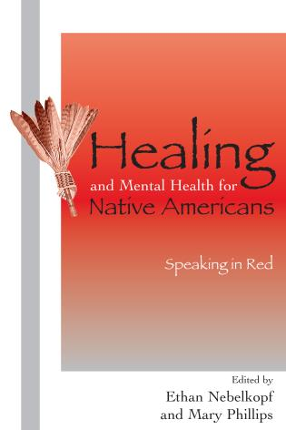 Cover image for the book Healing and Mental Health for Native Americans: Speaking in Red