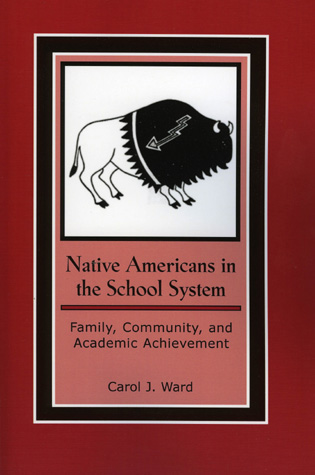 Cover image for the book Native Americans in the School System: Family, Community, and Academic Achievement