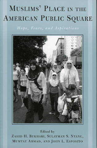 Cover image for the book Muslims' Place in the American Public Square: Hopes, Fears, and Aspirations