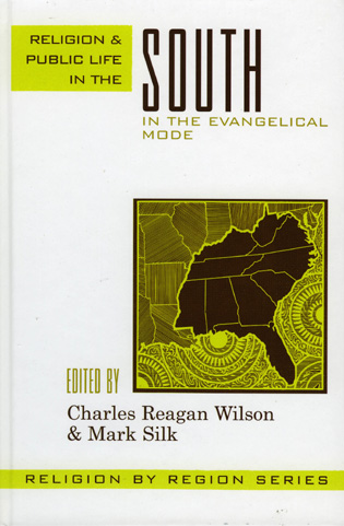 Cover image for the book Religion and Public Life in the South: In the Evangelical Mode