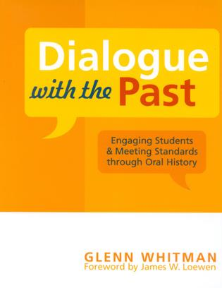 Cover image for the book Dialogue with the Past: Engaging Students and Meeting Standards through Oral History