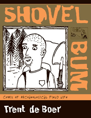 Cover image for the book Shovel Bum: Comix of Archaeological Field Life