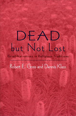 Cover image for the book Dead but not Lost: Grief Narratives in Religious Traditions