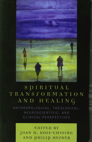 Cover image for the book Spiritual Transformation and Healing: Anthropological, Theological, Neuroscientific, and Clinical Perspectives