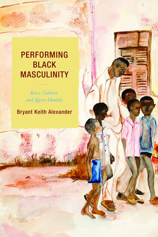 Cover image for the book Performing Black Masculinity: Race, Culture, and Queer Identity