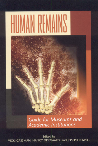 Cover image for the book Human Remains: Guide for Museums and Academic Institutions