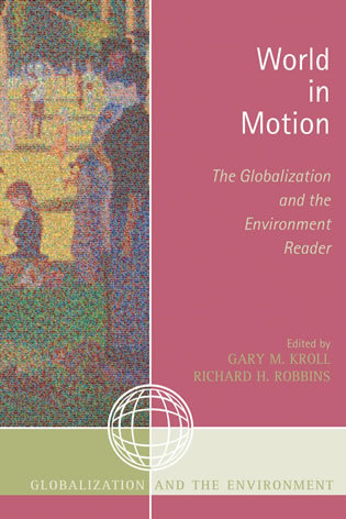 Cover image for the book World in Motion: The Globalization and the Environment Reader