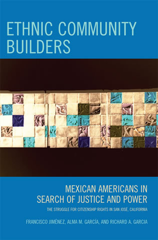 Cover image for the book Ethnic Community Builders: Mexican-Americans in Search of Justice and Power