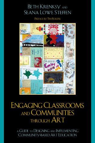 Cover image for the book Engaging Classrooms and Communities through Art: The Guide to Designing and Implementing Community-Based Art Education