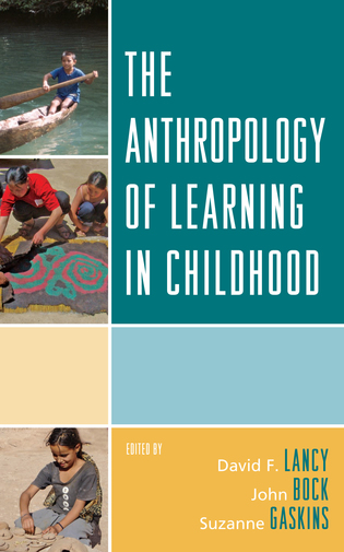 Cover image for the book The Anthropology of Learning in Childhood
