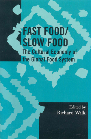 Cover image for the book Fast Food/Slow Food: The Cultural Economy of the Global Food System
