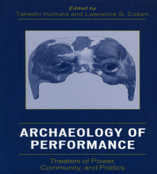 Cover image for the book Archaeology of Performance: Theaters of Power, Community, and Politics