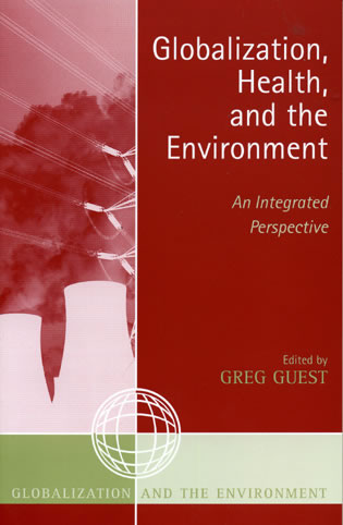 Cover image for the book Globalization, Health, and the Environment: An Integrated Perspective