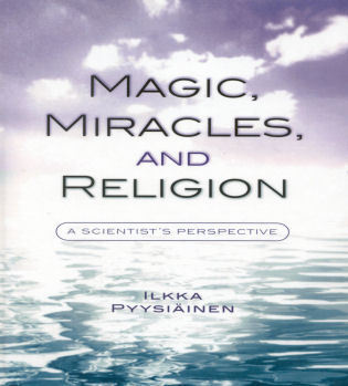 Cover image for the book Magic, Miracles, and Religion: A Scientist's Perspective