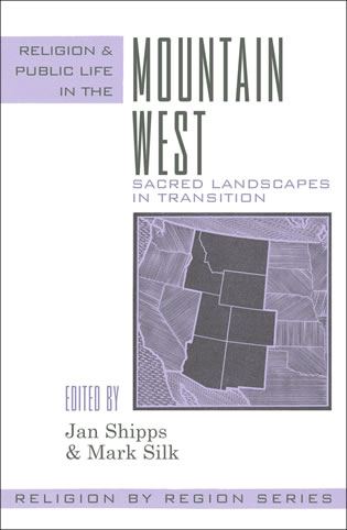 Cover image for the book Religion and Public Life in the Mountain West: Sacred Landscapes in Transition