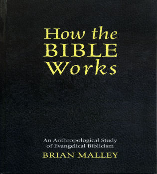 Cover image for the book How the Bible Works: An Anthropological Study of Evangelical Biblicism