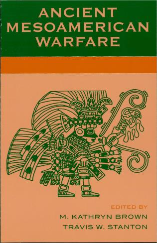 Cover image for the book Ancient Mesoamerican Warfare